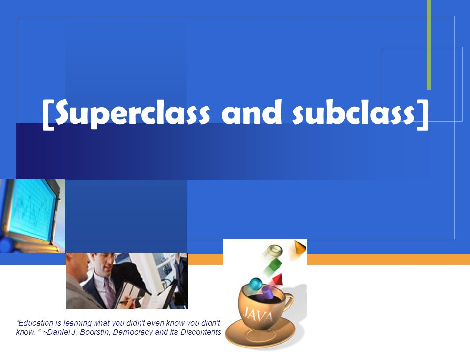 [Superclass and subclass]